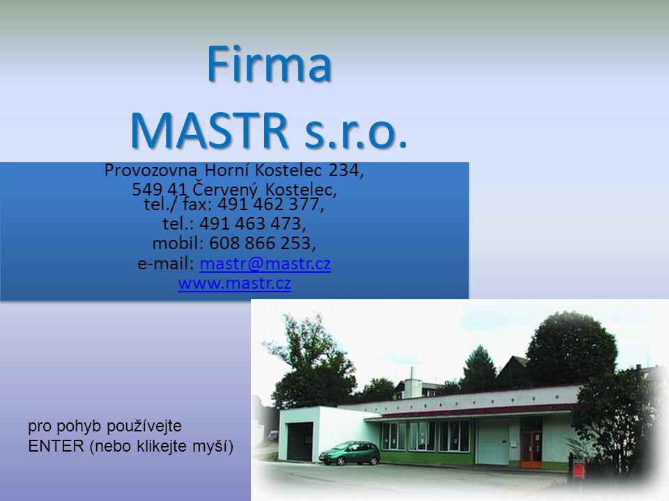 Firma MASTR s.r.o. Provozovna Horní Kostelec 234,