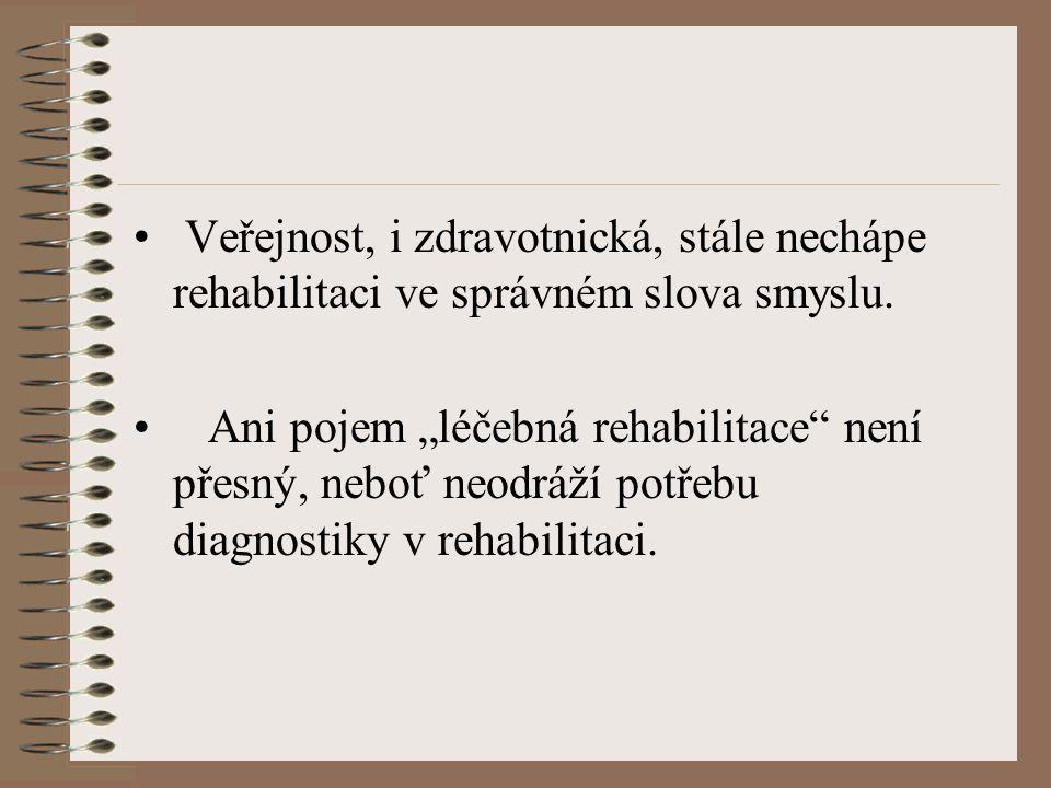 Veřejnost, i zdravotnická, stále nechápe rehabilitaci ve správném slova smyslu.