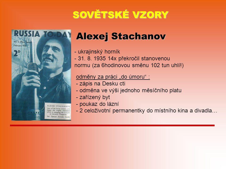 SOVĚTSKÉ VZORY Alexej Stachanov - ukrajinský horník