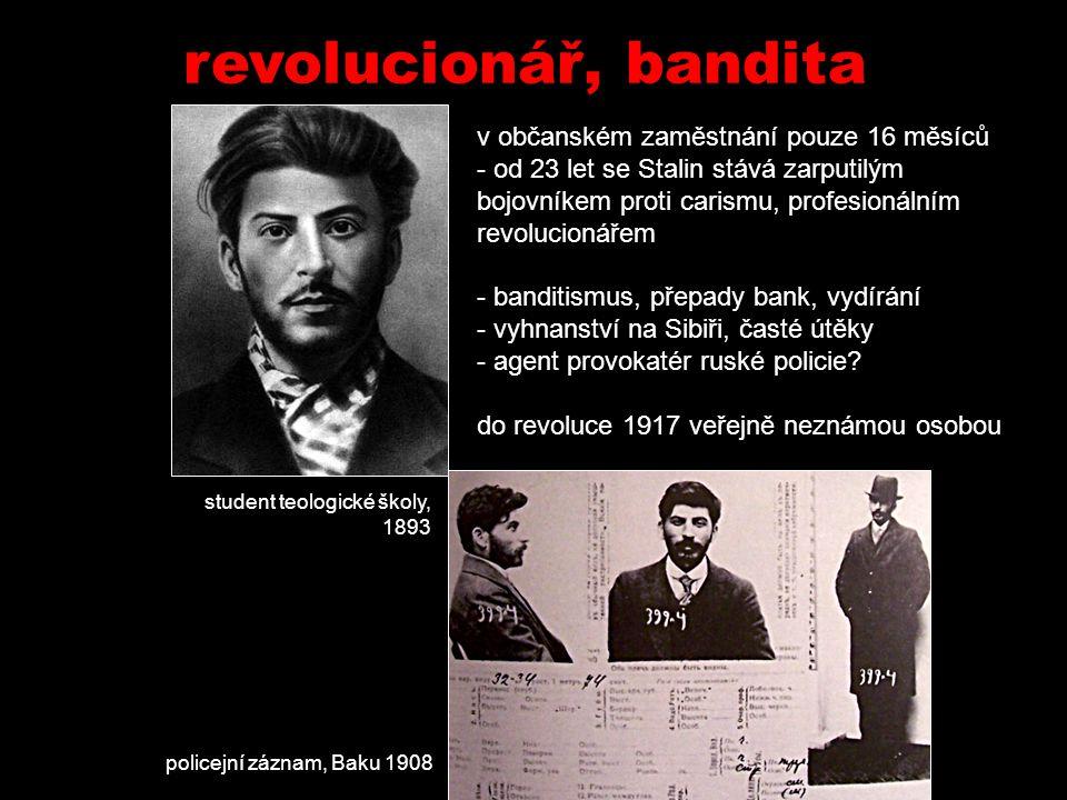 revolucionář, bandita v občanském zaměstnání pouze 16 měsíců