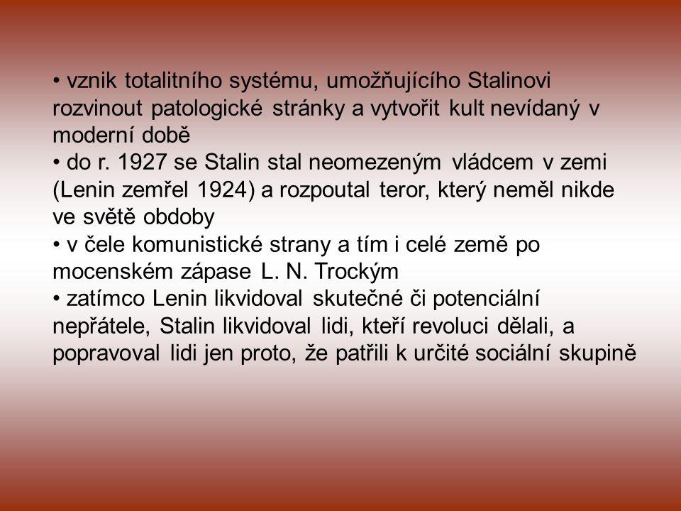 vznik totalitního systému, umožňujícího Stalinovi rozvinout patologické stránky a vytvořit kult nevídaný v moderní době