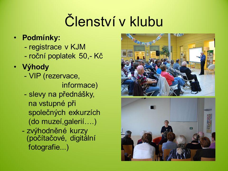 Členství v klubu Podmínky: - registrace v KJM - roční poplatek 50,- Kč