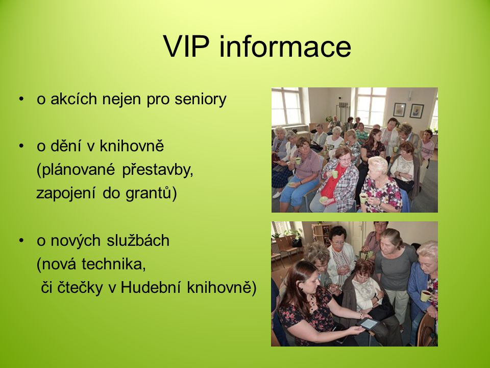 VIP informace o akcích nejen pro seniory o dění v knihovně