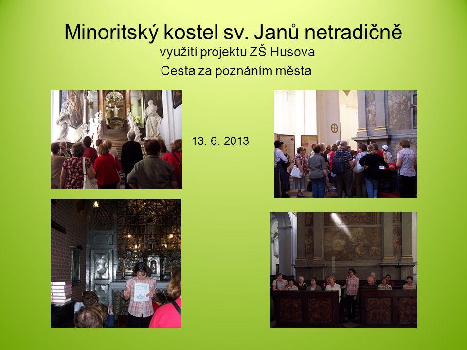 Minoritský kostel sv. Janů netradičně - využití projektu ZŠ Husova