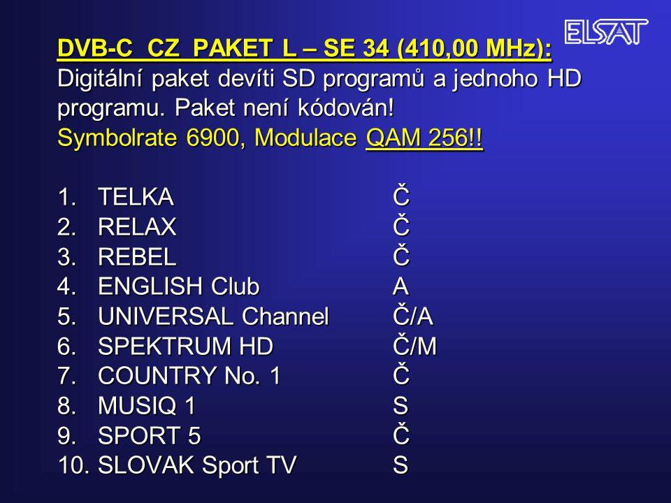DVB-C CZ PAKET L – SE 34 (410,00 MHz): Digitální paket devíti SD programů a jednoho HD programu.