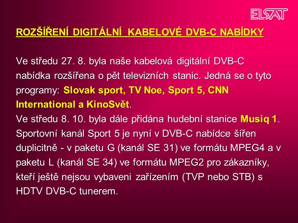 ROZŠÍŘENÍ DIGITÁLNÍ KABELOVÉ DVB-C NABÍDKY Ve středu 27. 8