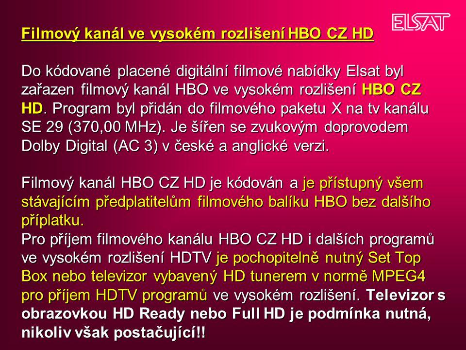Filmový kanál ve vysokém rozlišení HBO CZ HD Do kódované placené digitální filmové nabídky Elsat byl zařazen filmový kanál HBO ve vysokém rozlišení HBO CZ HD.