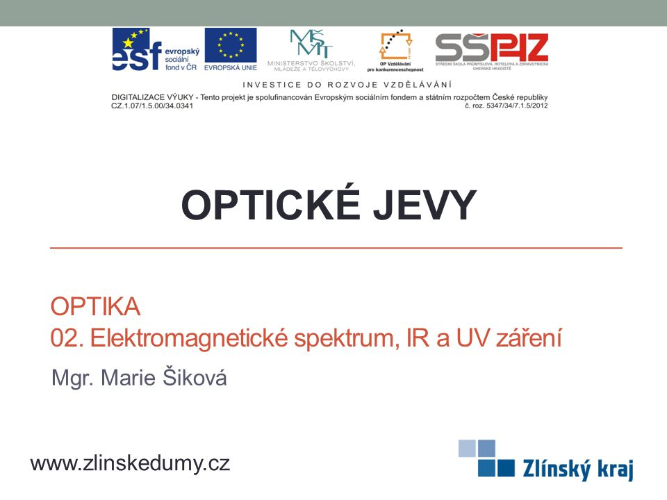 OPTIKA 02. Elektromagnetické spektrum, IR a UV záření