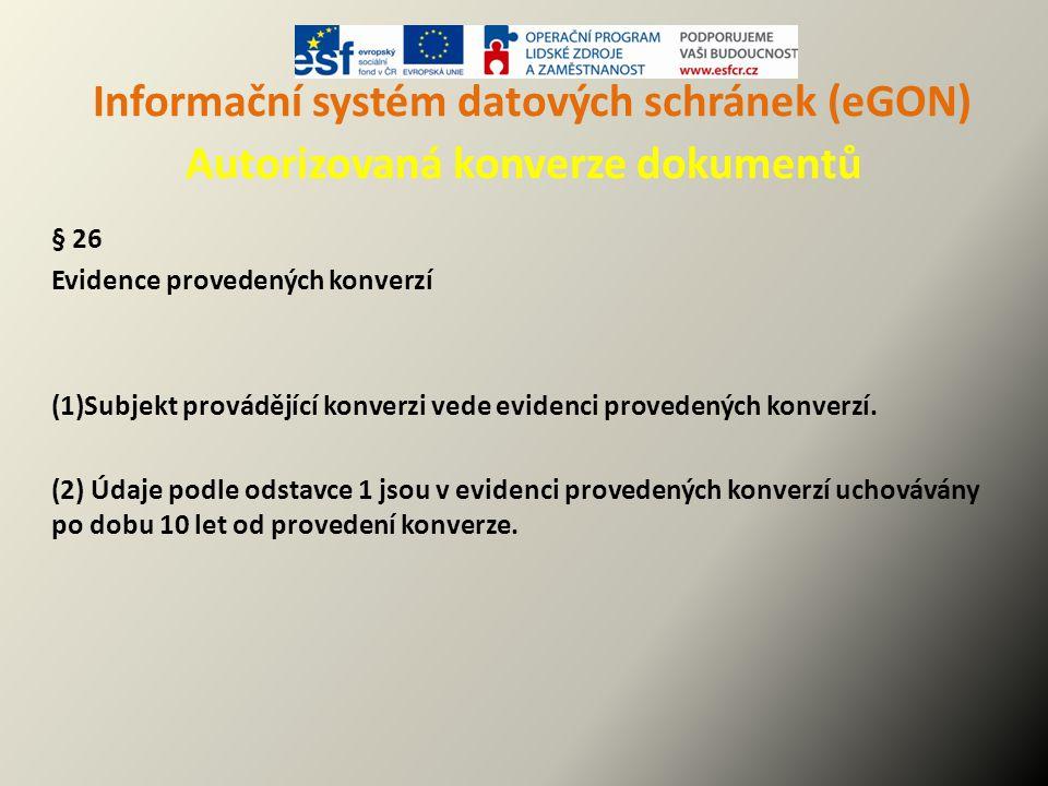 Informační systém datových schránek (eGON) Autorizovaná konverze dokumentů
