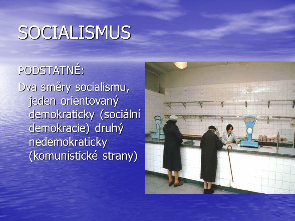 SOCIALISMUS PODSTATNÉ: