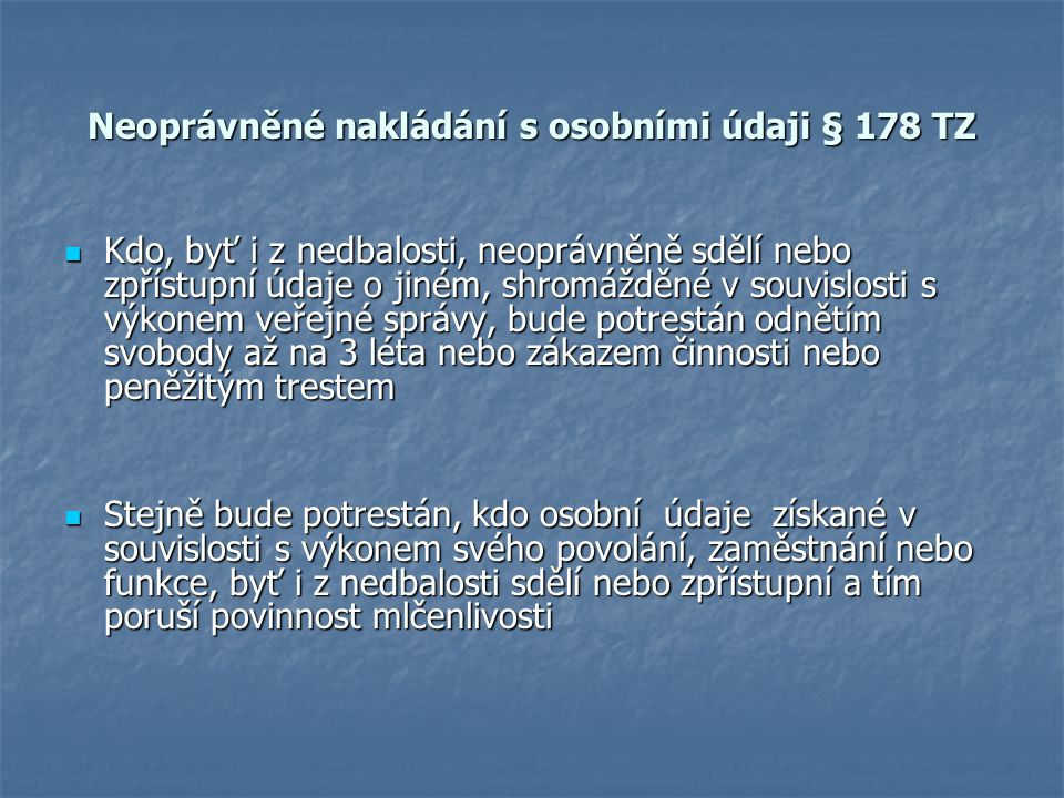 Neoprávněné nakládání s osobními údaji § 178 TZ