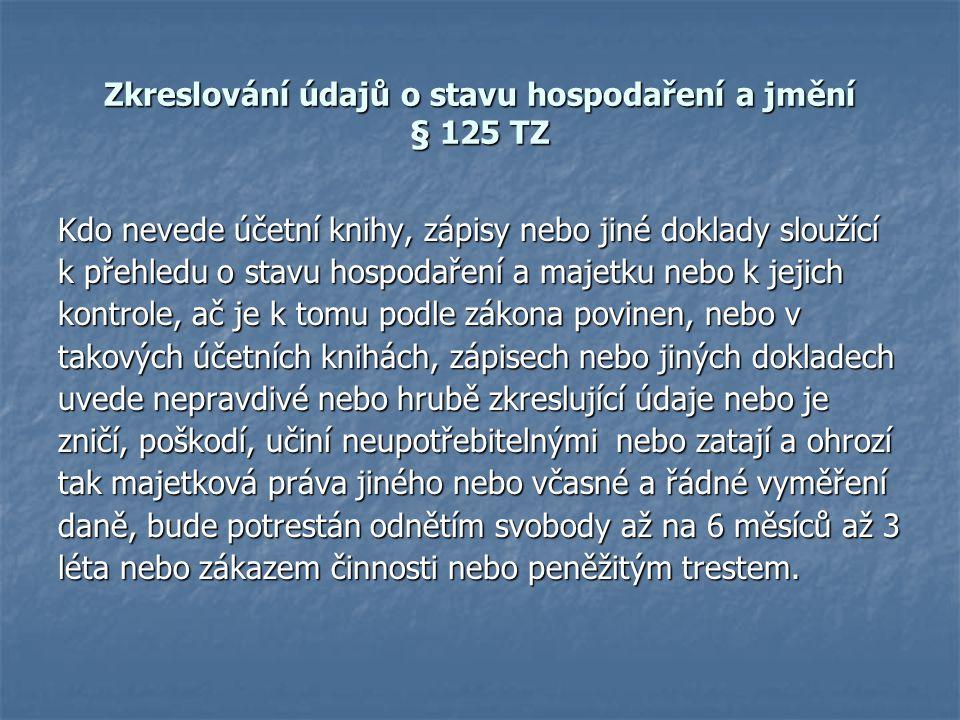 Zkreslování údajů o stavu hospodaření a jmění § 125 TZ