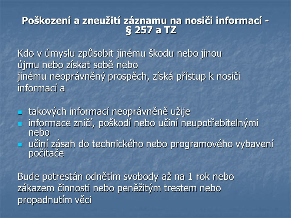 Poškození a zneužití záznamu na nosiči informací - § 257 a TZ