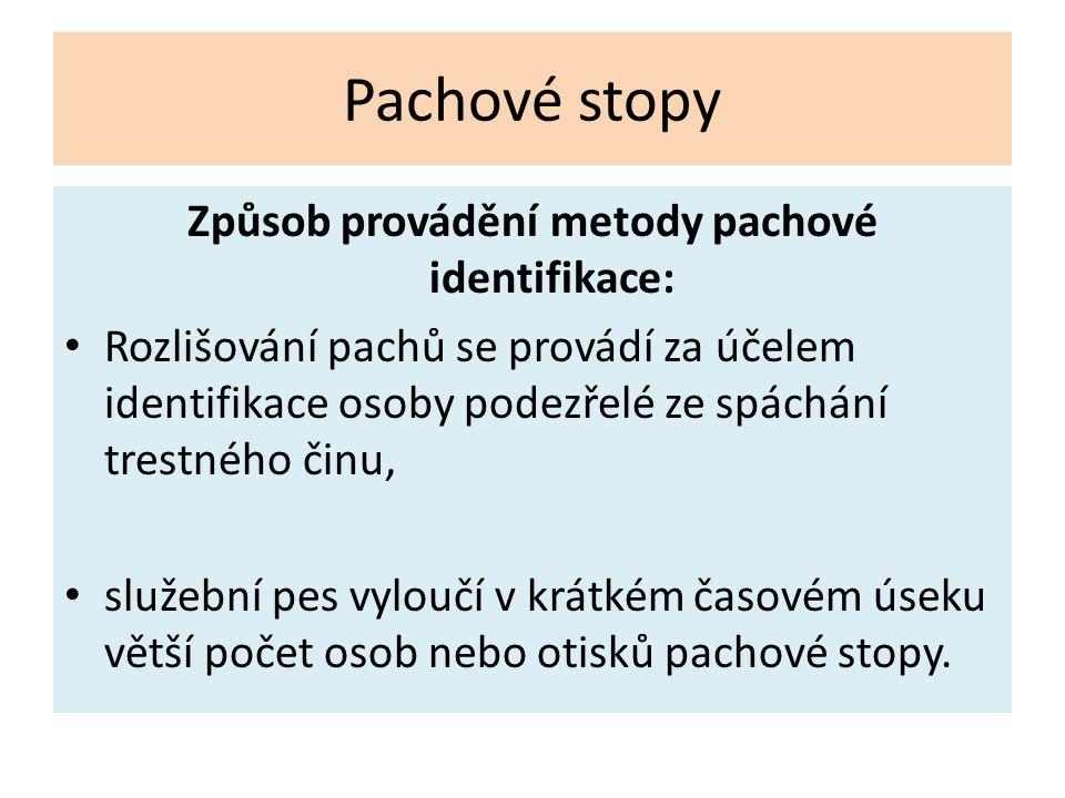 Způsob provádění metody pachové identifikace: