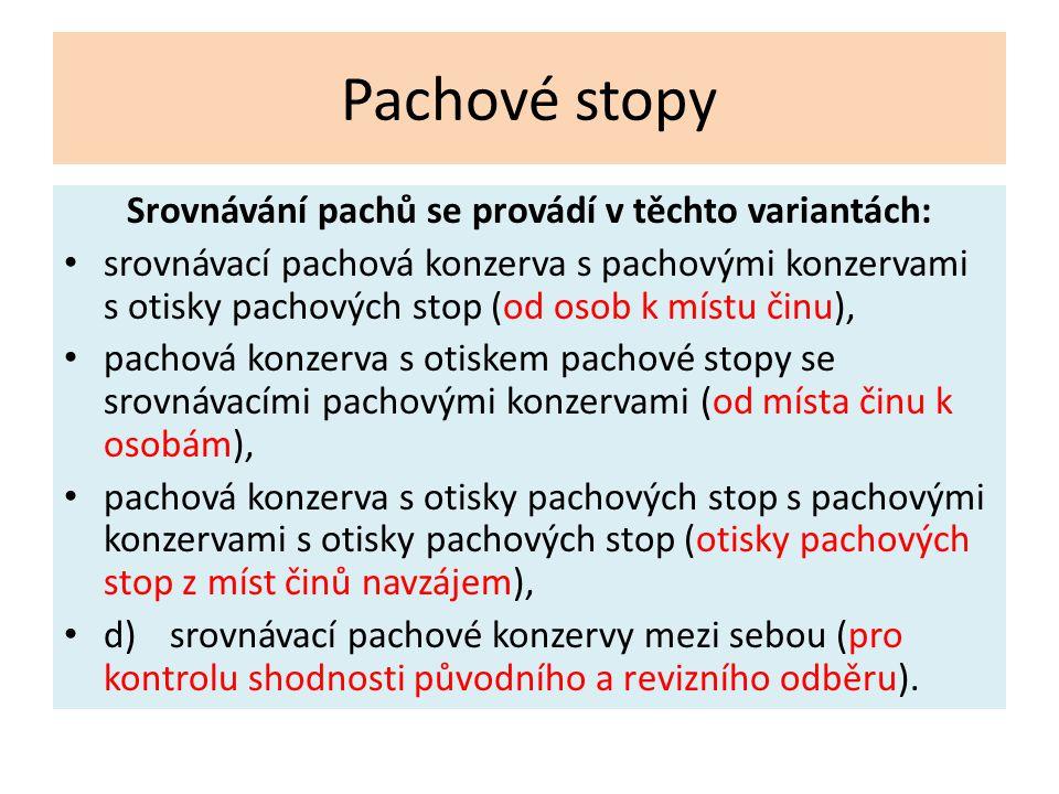 Srovnávání pachů se provádí v těchto variantách: