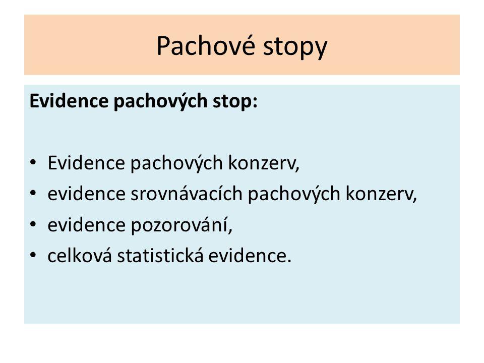 Pachové stopy Evidence pachových stop: Evidence pachových konzerv,