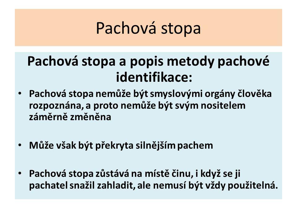 Pachová stopa a popis metody pachové identifikace: