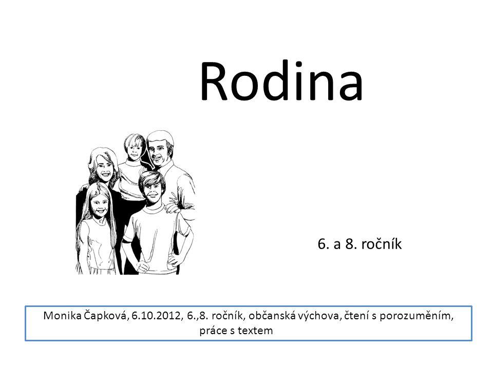 Rodina 6. a 8. ročník. Monika Čapková, 6.10.2012, 6.,8.