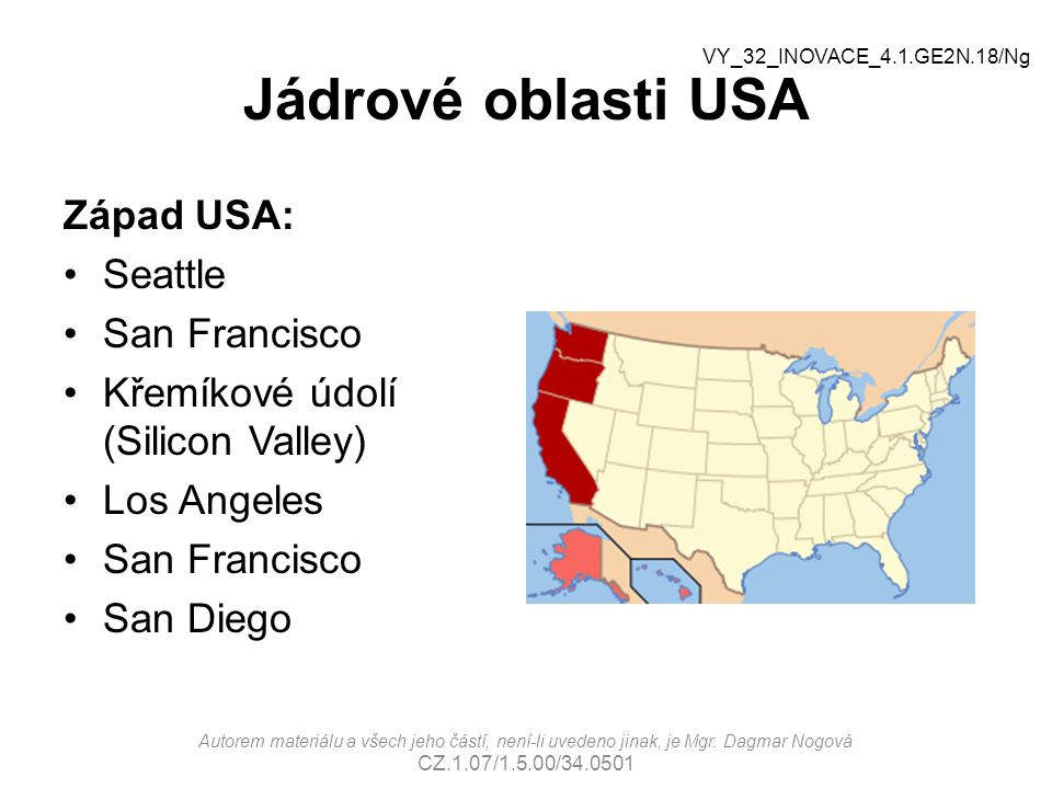 Jádrové oblasti USA Západ USA: Seattle San Francisco