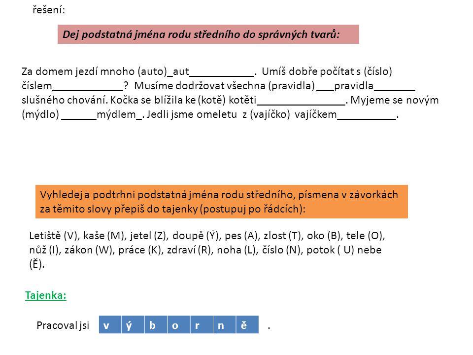 řešení: Dej podstatná jména rodu středního do správných tvarů: