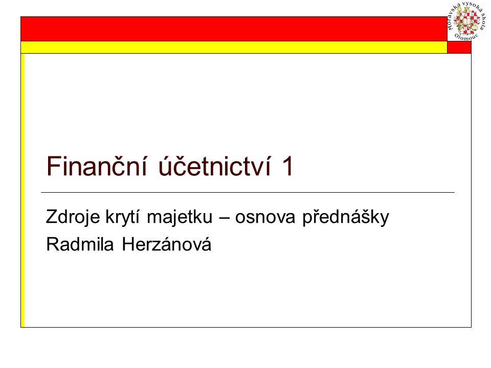 Zdroje krytí majetku – osnova přednášky Radmila Herzánová