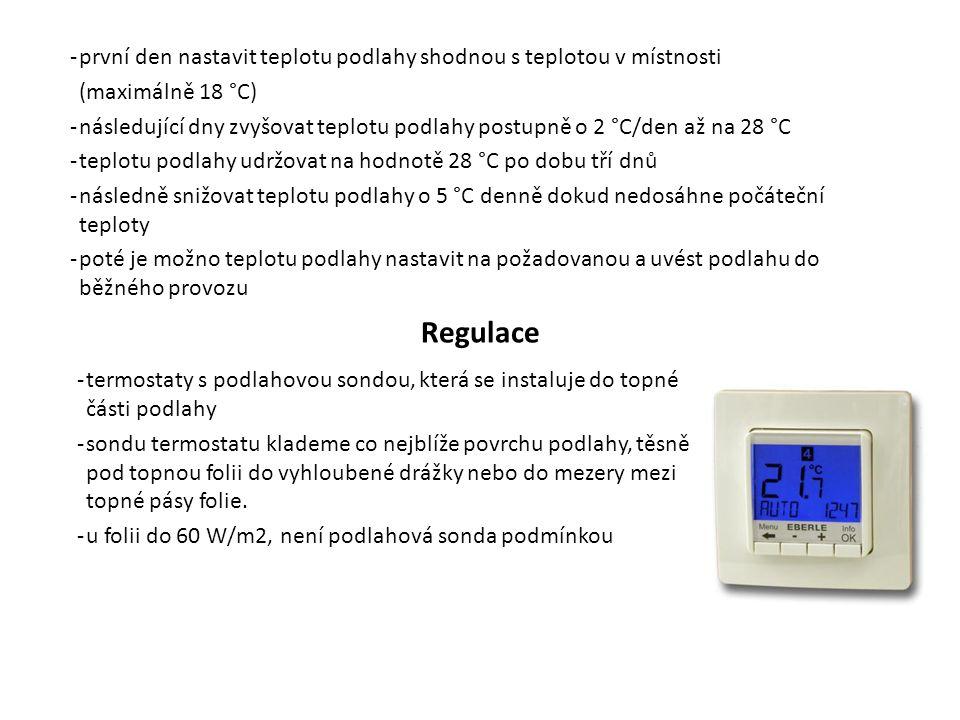 první den nastavit teplotu podlahy shodnou s teplotou v místnosti
