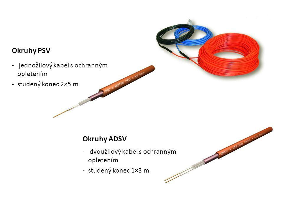 Okruhy PSV Okruhy ADSV jednožilový kabel s ochranným opletením
