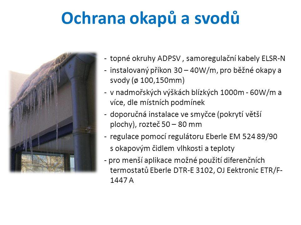 Ochrana okapů a svodů topné okruhy ADPSV , samoregulační kabely ELSR-N