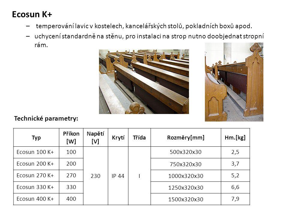 Ecosun K+ temperování lavic v kostelech, kancelářských stolů, pokladních boxů apod.
