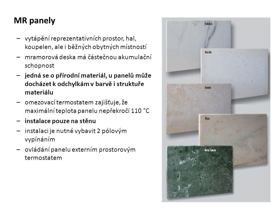 MR panely vytápění reprezentativních prostor, hal, koupelen, ale i běžných obytných místností. mramorová deska má částečnou akumulační schopnost.