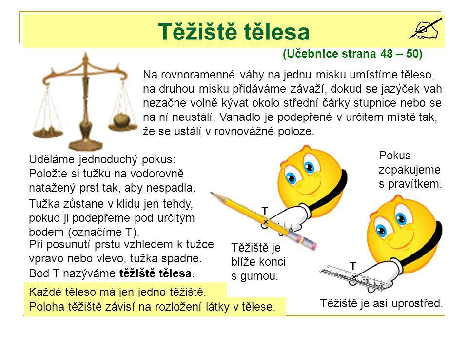 Těžiště tělesa (Učebnice strana 48 – 50)