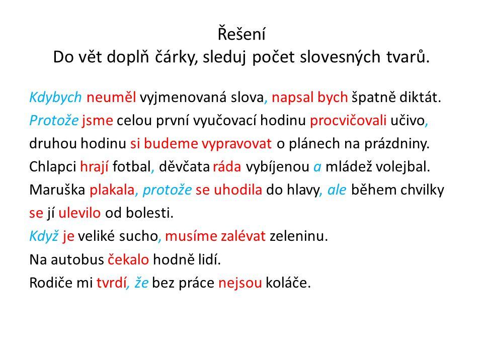 Řešení Do vět doplň čárky, sleduj počet slovesných tvarů.