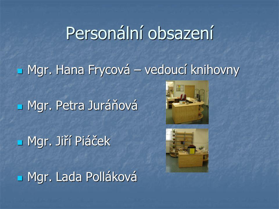 Personální obsazení Mgr. Hana Frycová – vedoucí knihovny