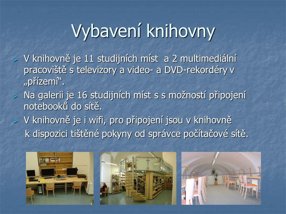 """Vybavení knihovny V knihovně je 11 studijních míst a 2 multimediální pracoviště s televizory a video- a DVD-rekordéry v """"přízemí ."""