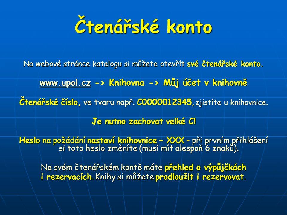 Čtenářské konto www.upol.cz -> Knihovna -> Můj účet v knihovně