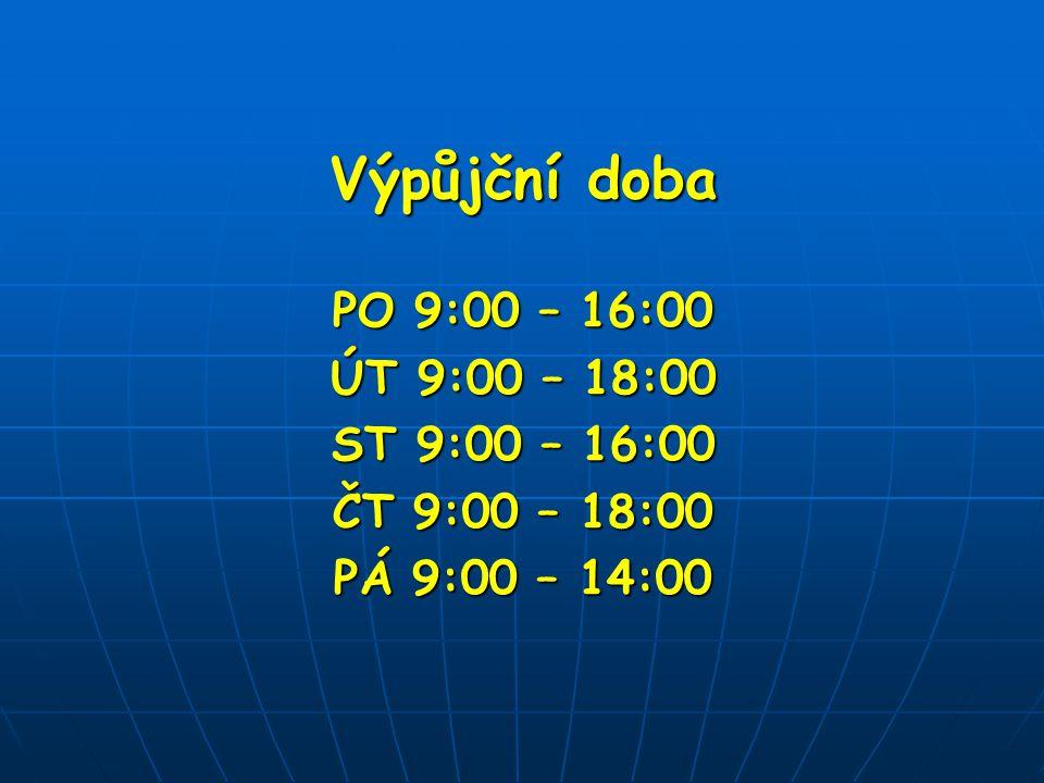 Výpůjční doba PO 9:00 – 16:00 ÚT 9:00 – 18:00 ST 9:00 – 16:00