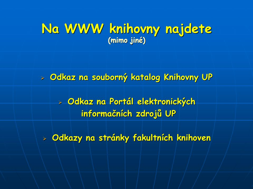 Na WWW knihovny najdete (mimo jiné)