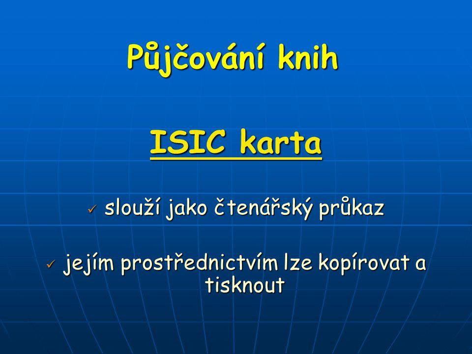 Půjčování knih ISIC karta