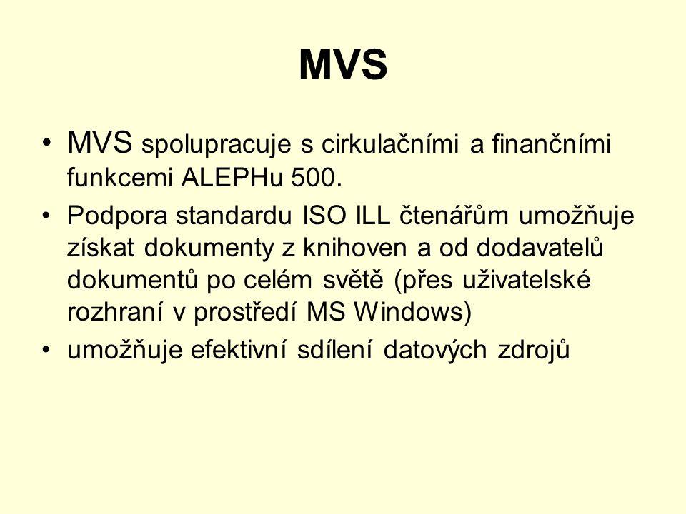 MVS MVS spolupracuje s cirkulačními a finančními funkcemi ALEPHu 500.