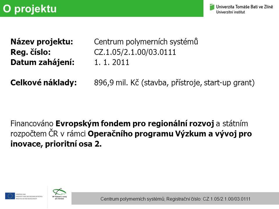 O projektu Název projektu: Centrum polymerních systémů