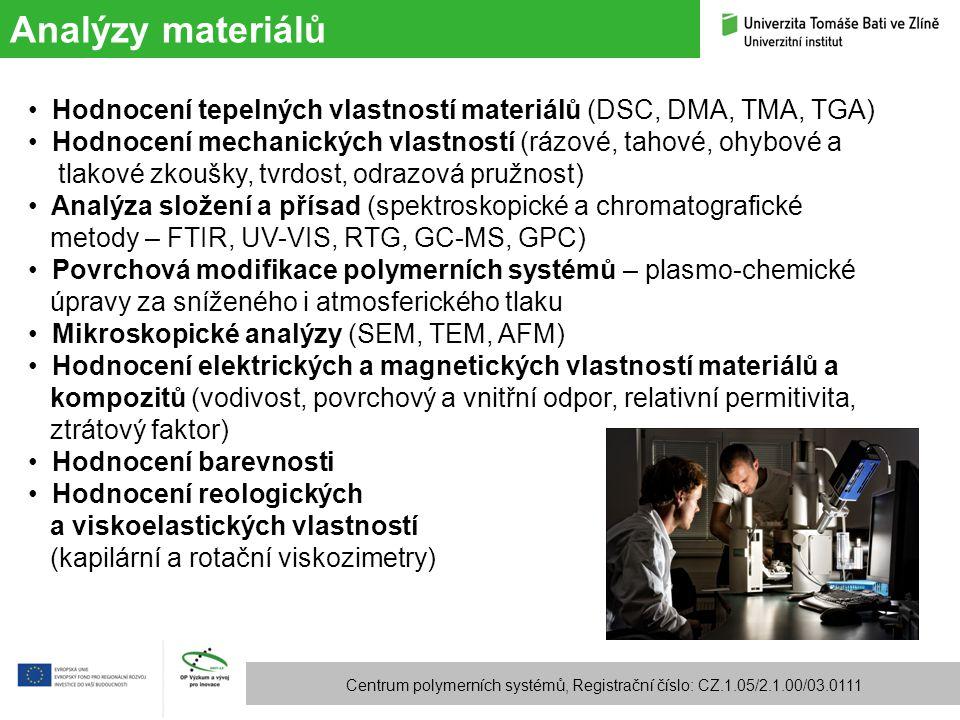 Analýzy materiálů Hodnocení tepelných vlastností materiálů (DSC, DMA, TMA, TGA) Hodnocení mechanických vlastností (rázové, tahové, ohybové a.