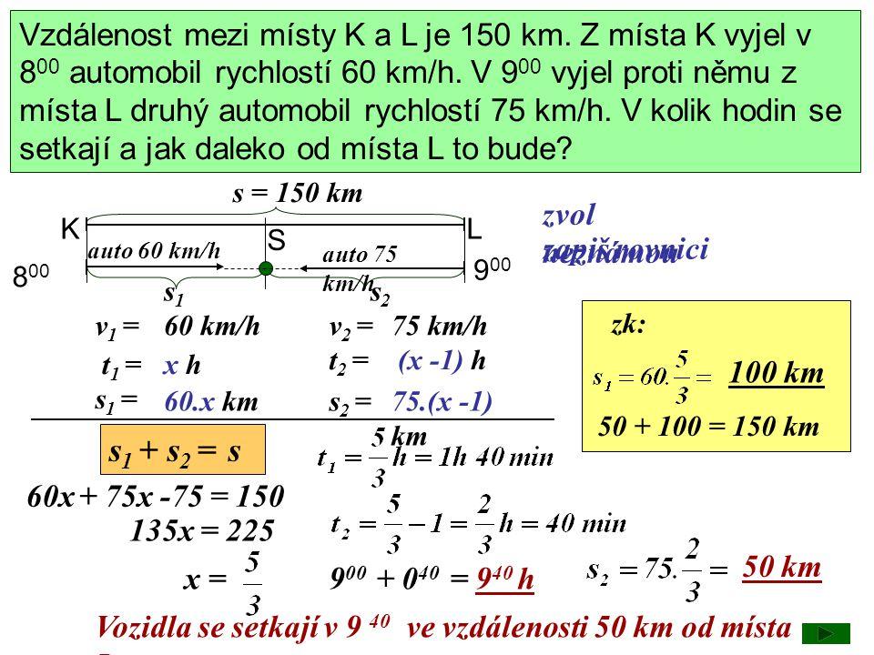 Vzdálenost mezi místy K a L je 150 km