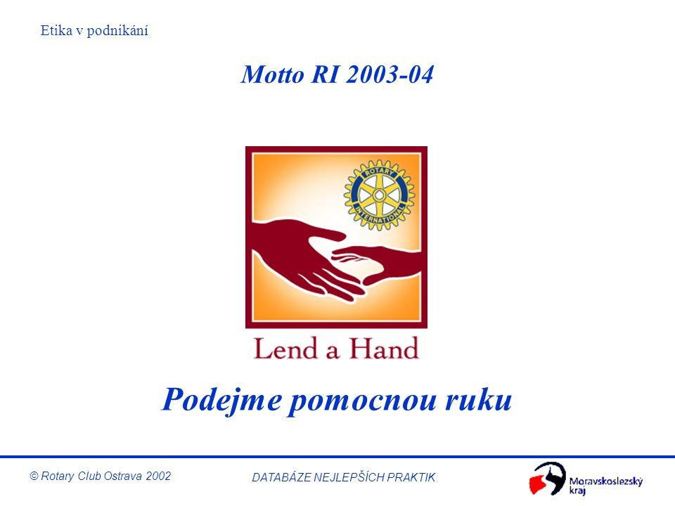 Motto RI 2003-04 Podejme pomocnou ruku