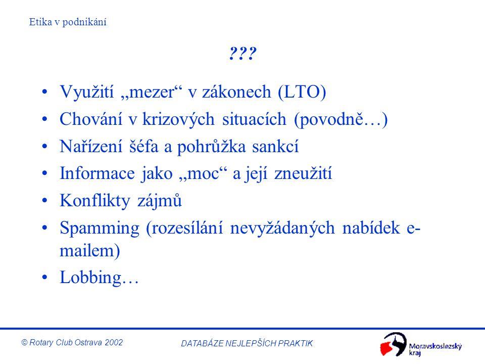 """Využití """"mezer v zákonech (LTO) Chování v krizových situacích (povodně…) Nařízení šéfa a pohrůžka sankcí."""