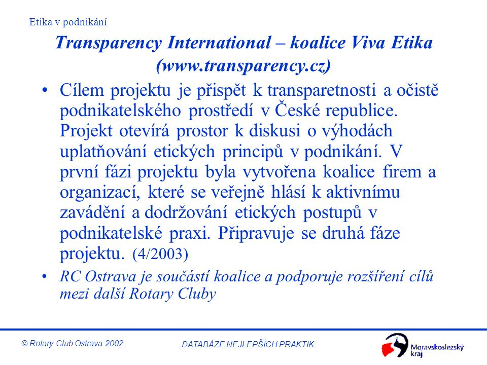 Transparency International – koalice Viva Etika (www.transparency.cz)