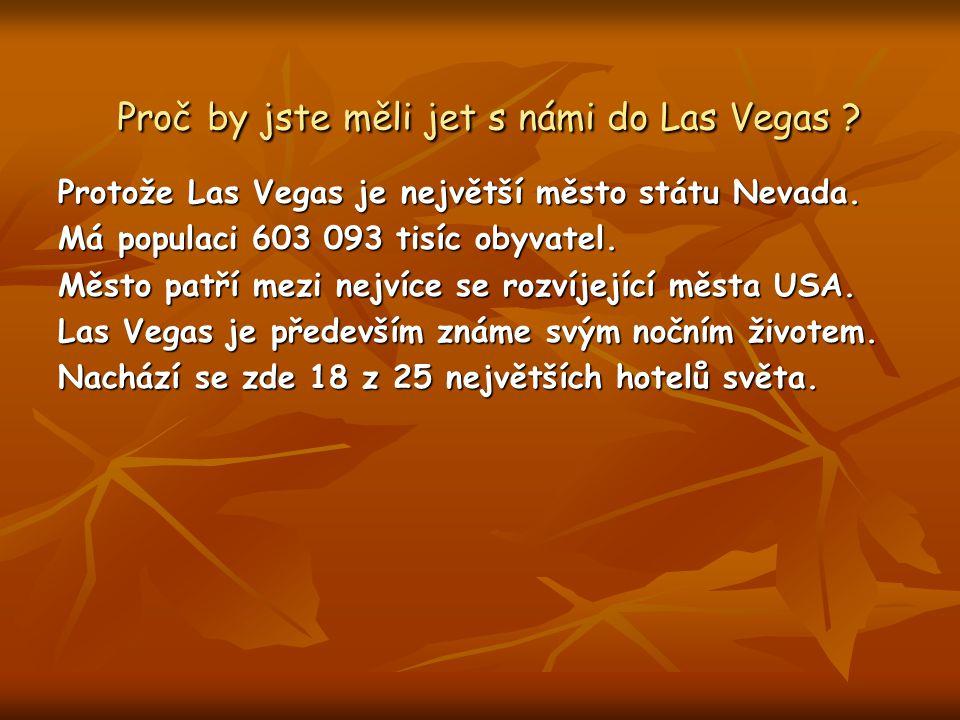 Proč by jste měli jet s námi do Las Vegas