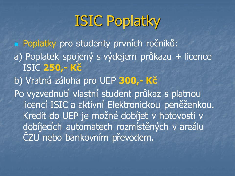 ISIC Poplatky Poplatky pro studenty prvních ročníků: