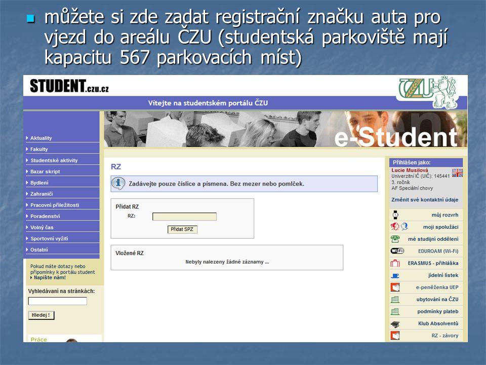můžete si zde zadat registrační značku auta pro vjezd do areálu ČZU (studentská parkoviště mají kapacitu 567 parkovacích míst)