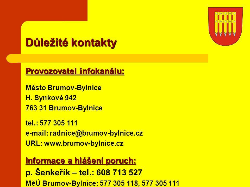 Důležité kontakty Provozovatel infokanálu: Informace a hlášení poruch: