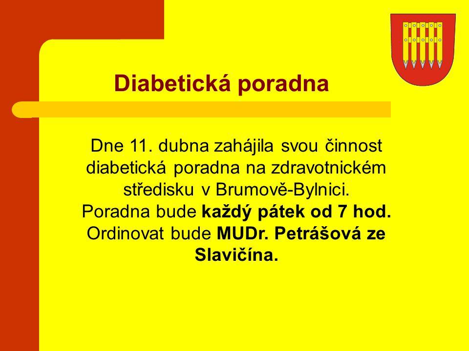 Diabetická poradna Dne 11. dubna zahájila svou činnost diabetická poradna na zdravotnickém středisku v Brumově-Bylnici.